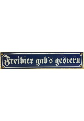 Freibier gab's gestern Schild Emaille